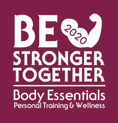 BE Stronger Together | Body Essentials Personal Training & Welness